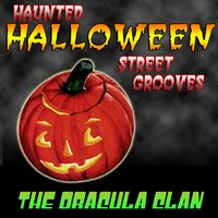 Haunted Halloween Street Grooves — The Dracula Clan
