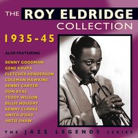 The Roy Eldridge Collection 1935-45 — Roy Eldridge