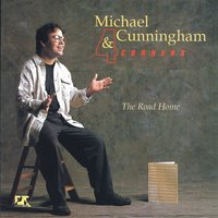 The Road Home — Michael Cunningham & Four Corners