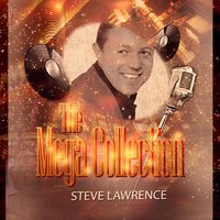 The Mega Collection — Steve Lawrence