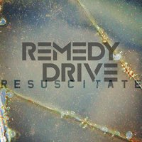 Resuscitate — Remedy Drive