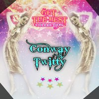 Get The Best Collection — Conway Twitty