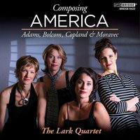 Composing America: The Lark Quartet — John Adams, The Lark Quartet