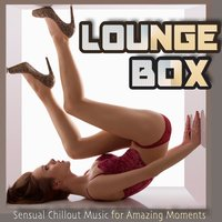 Lounge Box- 40 Sensual Chillout Trax for Amazing Moments — сборник