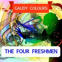 Gaudy Colours — The Four Freshmen