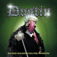 Bling When You're Minging — Dustin