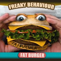 Fat Burger — Freaky Behaviour