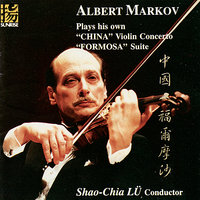 "Albert Markov Plays His Own ""China"" Violin Concerto and ""Formosa"" Suite — Russian National Orchestra, Albert Markov, Shao-Chia Lü"