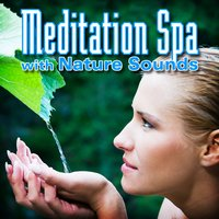 Meditation Spa with Nature Sounds — Music with Nature Sounds