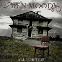 All for This — Ben Moody