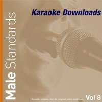 Karaoke Downloads - Male Standards Vol.8 — Karaoke