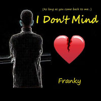 I Don't Mind — Franky