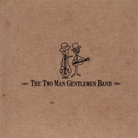 The Two Man Gentlemen Band — The Two Man Gentlemen Band