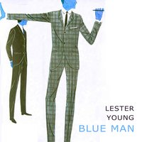 Blue Man — Lester Young