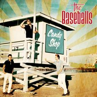 Candy Shop — The Baseballs