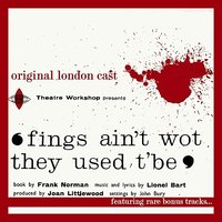 Fings Ain't Wot They Used T'Be - Original London Cast — сборник