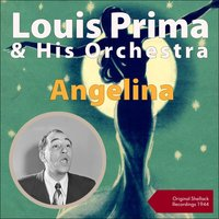 Angelina — Louis Prima & His Orchestra