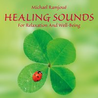 Healing Sounds: For Relaxation and Well-Being — Michael Ramjoué