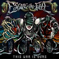 This War Is Ours — Escape The Fate