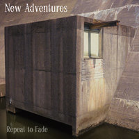 Repeat To Fade — New Adventures