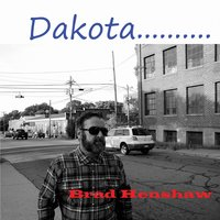 Dakota - Single — Brad Henshaw, Bred Henshaw