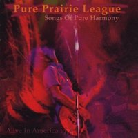 Alive In America '74 — Pure Prairie League