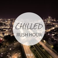 Chilled Rush Hour, Vol. 2 — сборник