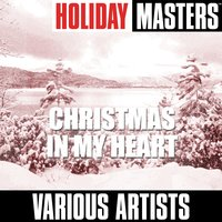Holiday Masters: Christmas In My Heart — сборник