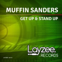 Get Up & Stand Up — Muffin Sanders
