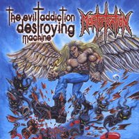 The Evil Addiction Destroying Machine — Mortification