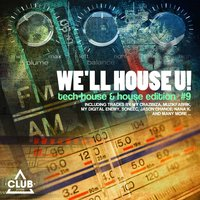 We'll House U! - Tech House & House Edition ,Vol. 9 — сборник