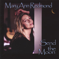 send the moon — Mary Ann Redmond