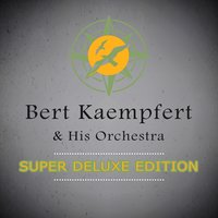 Super Deluxe Edition — Bert Kaempfert & His Orchestra