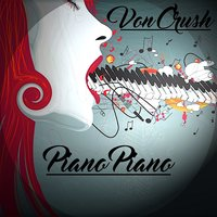 Piano piano — Von Crush