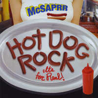 Hot Dog Rock it's for real! — McSaprr