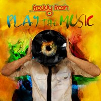 Play the Music — Freddy Fresh