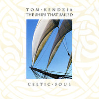 The Ships That Sailed — Tom Kendzia