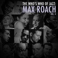 A Who's Who of Jazz: Max Roach, Vol. 4 — Max Roach