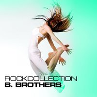 Rockcollection — B. Brothers