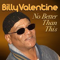No Better Than This — Billy Valentine