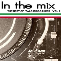 In the Mix - the Best of Italo Disco Vol 1 — сборник