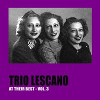 Trio Lescano at Their Best, Vol. 3 — Trio Lescano, Caterinetta Lescano, Michele Montanari, Carlo Moreno, Luciana Dolliver, Луиджи Керубини