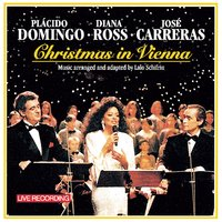Christmas in Vienna — Plácido Domingo, Diana Ross, José Carreras, Placido Domingo - José Carreras - Diana Ross - Dionne Warwick - Charles Aznavour - Sissel Kyrkjebø, Placido Domingo, José Carreras und Diana Ross