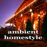 Ambient Homestyle (Inspiring House Music Compilation) — сборник