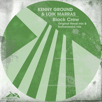 Black Crew - Single — Kenny Ground, Loik Marras
