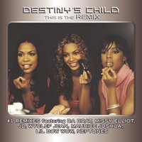 This Is The Remix — Destiny's Child