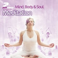 Mind Body And Soul - Meditation — Pure Energy