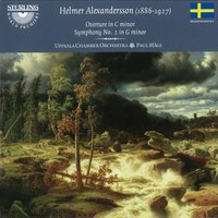 Alexandersson: Overture in C Minor - Symphony No. 2 in G Minor — Uppsala Chamber Orchestra, Helmer Alexandersson, Paul Mägi
