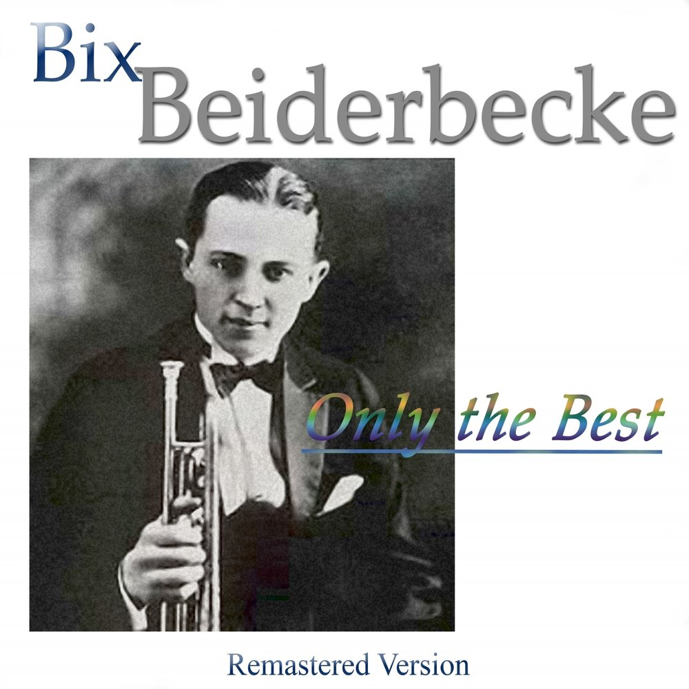 bix beiderbecke Bix beiderbecke was the first talented white jazz cornet player he also played the piano, but he had more success playing the cornet with a very.