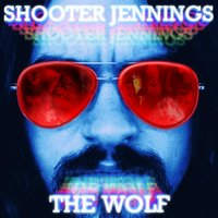 The Wolf — Shooter Jennings